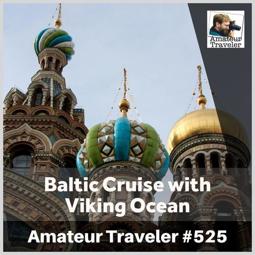Baltic Cruise with Viking Ocean – Episode 525 Transcript