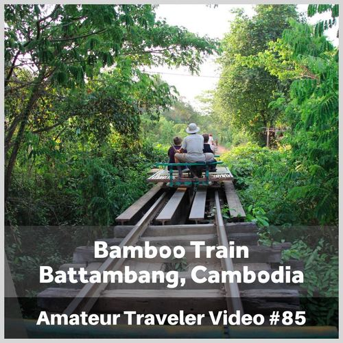 Bamboo Train – Battambang, Cambodia – Video #85
