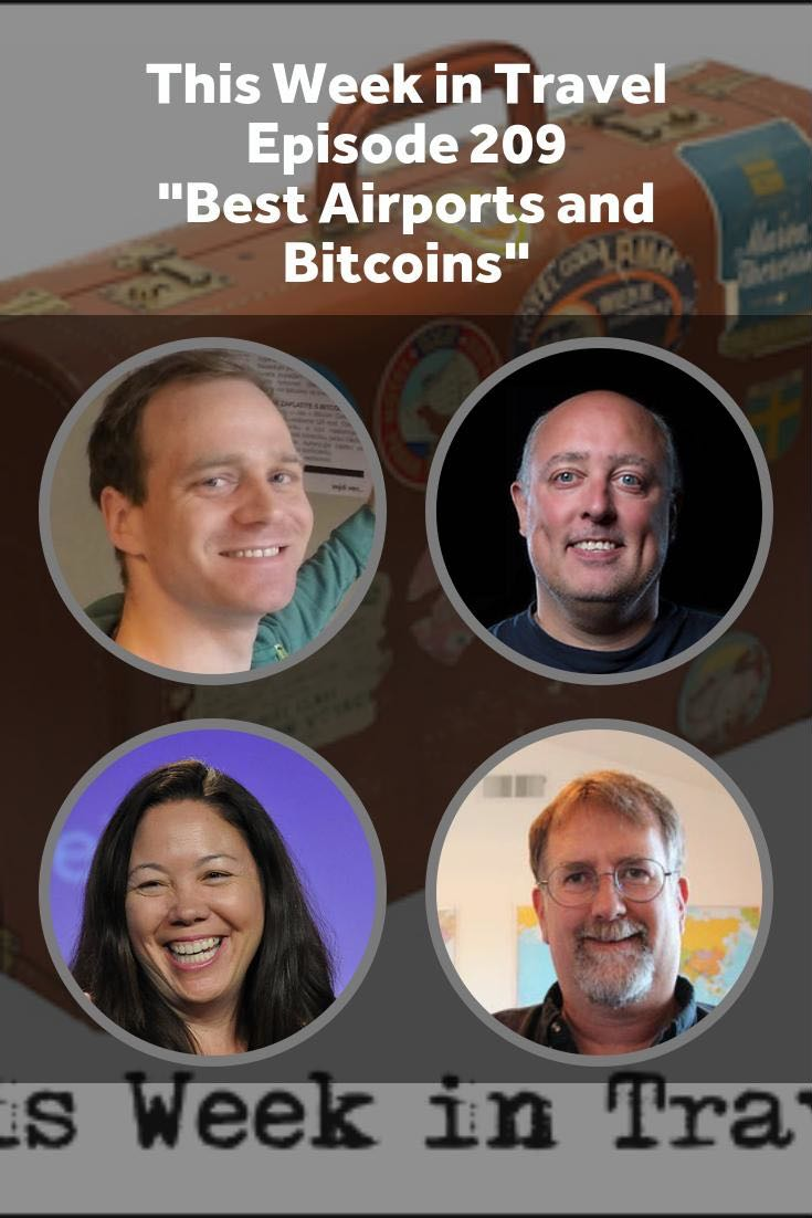Best Airports and Bitcoins - This Week in Travel #209