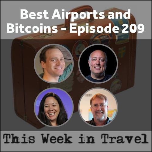 Best Airports and Bitcoins – This Week in Travel #209