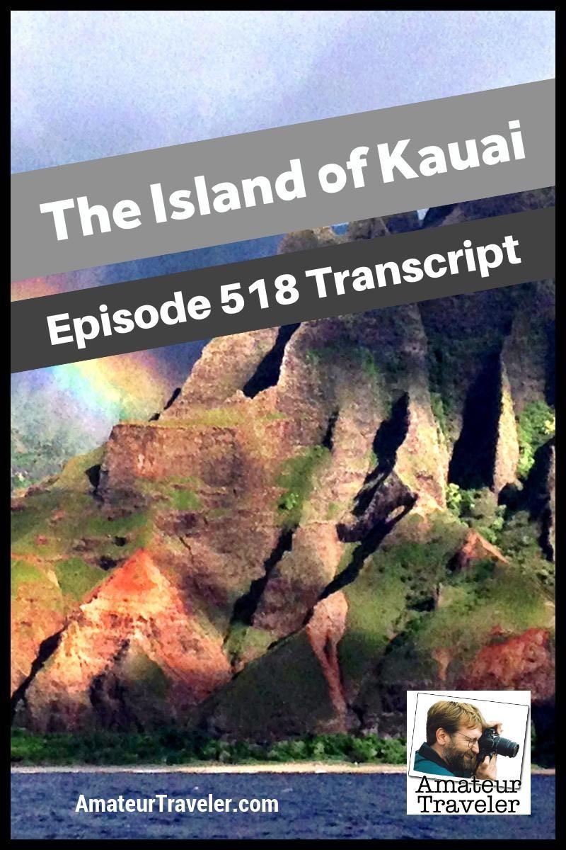 Travel to the Island of Kauai (podcast transcript)