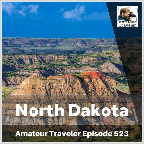 Travel to North Dakota – Episode 523 Transcript
