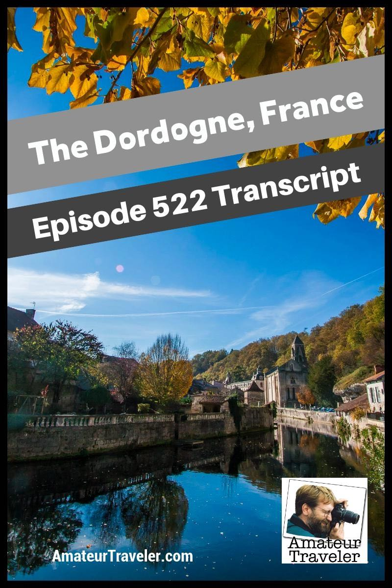 Travel to the Dordogne Region of France - markets and castles, prehistoric caves, fake prehistoric caves, and Richard the Lionhearted