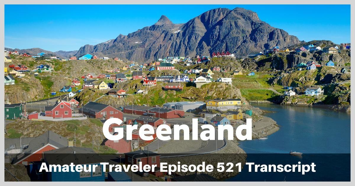 Travel to Greenland (podcast transcript) - Taking a hike on Greenland's Arctic Circle Trail