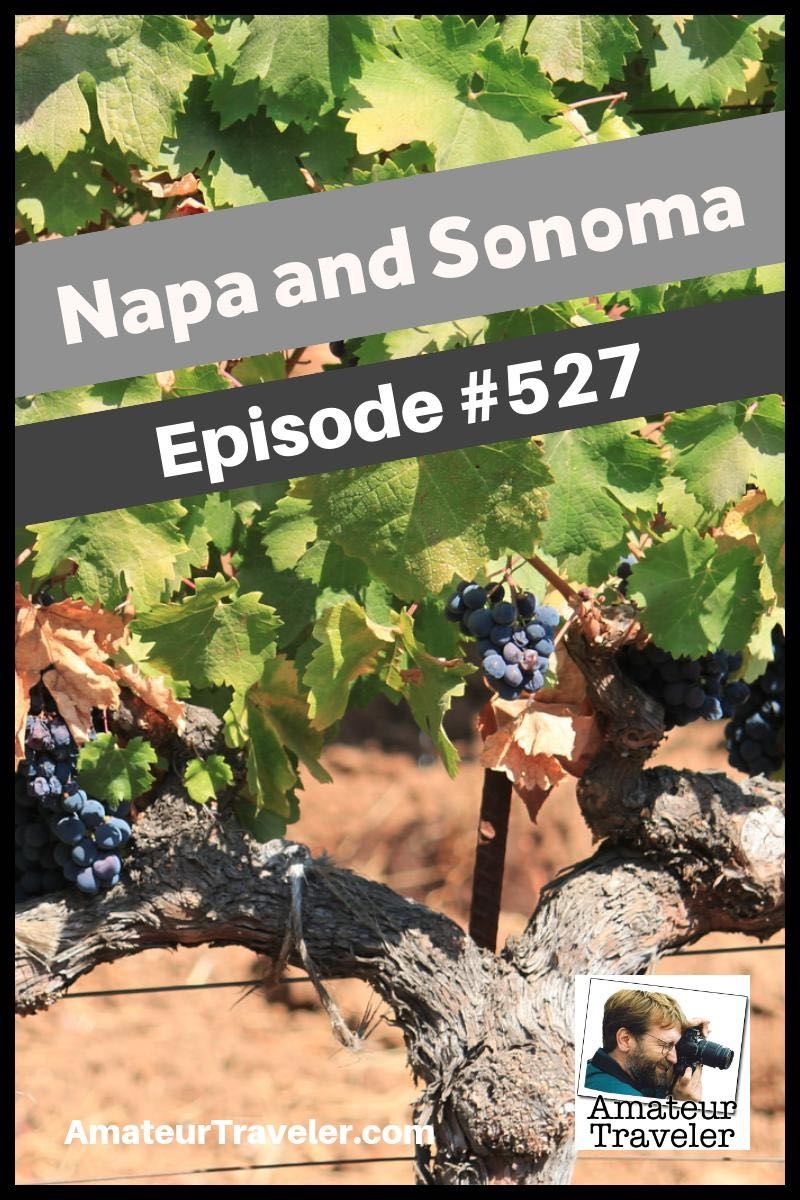 Travel to Napa and Sonoma - California's original wine country