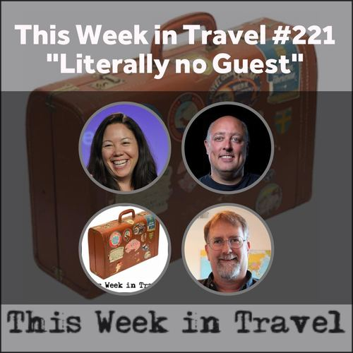 """Literally No Guest"" – This Week in Travel #211"