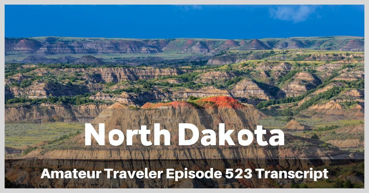 Travel to North Dakota (podcast transcript) - What to see, do and eat in America's least visited state.
