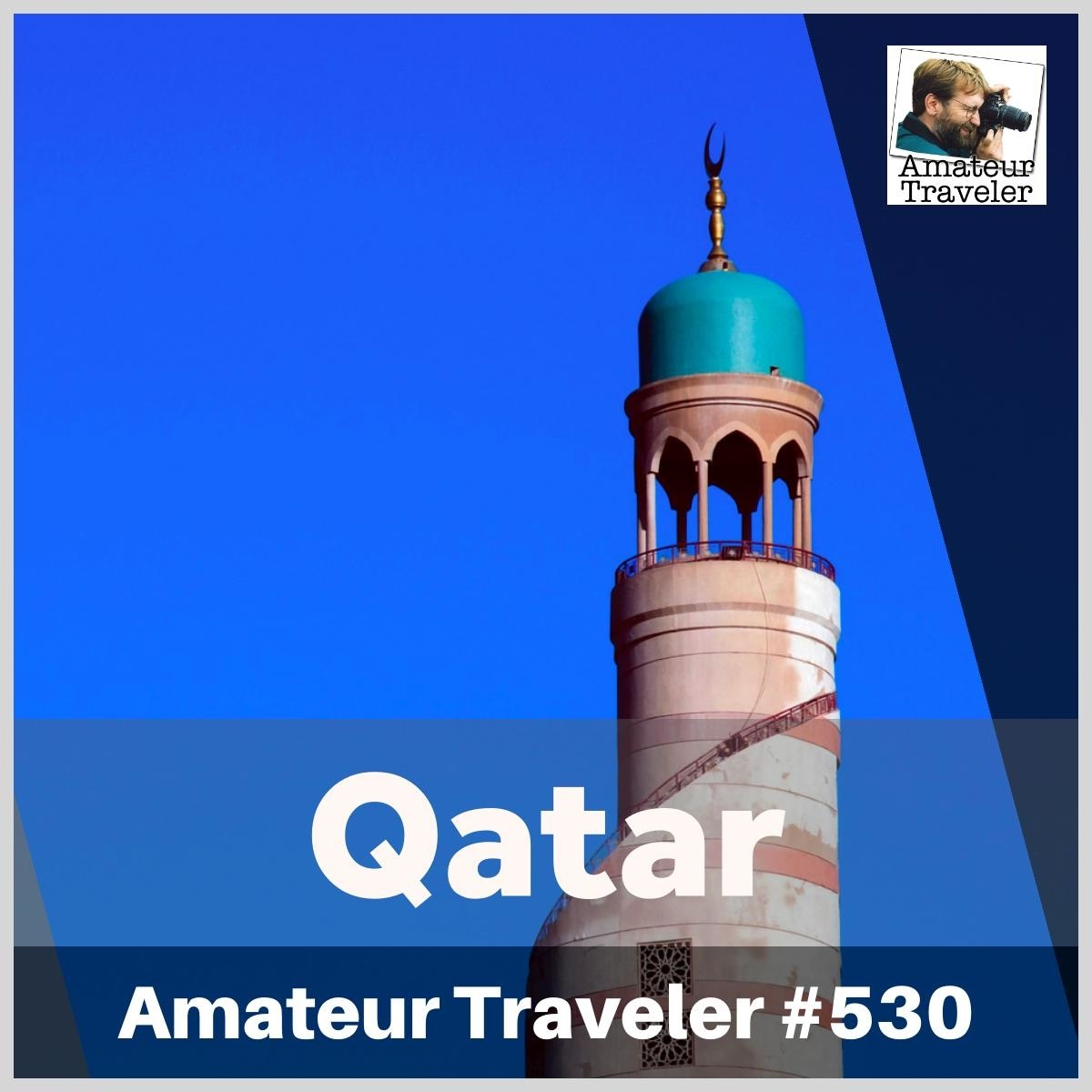Travel to Qatar – Episode 530 Transcript