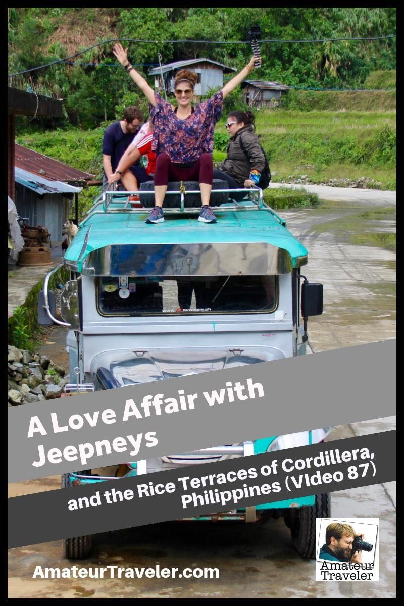 A Love Affair with Jeepneys - Philippines (Video #87)Rice Terraces of the Philippine Cordilleras -