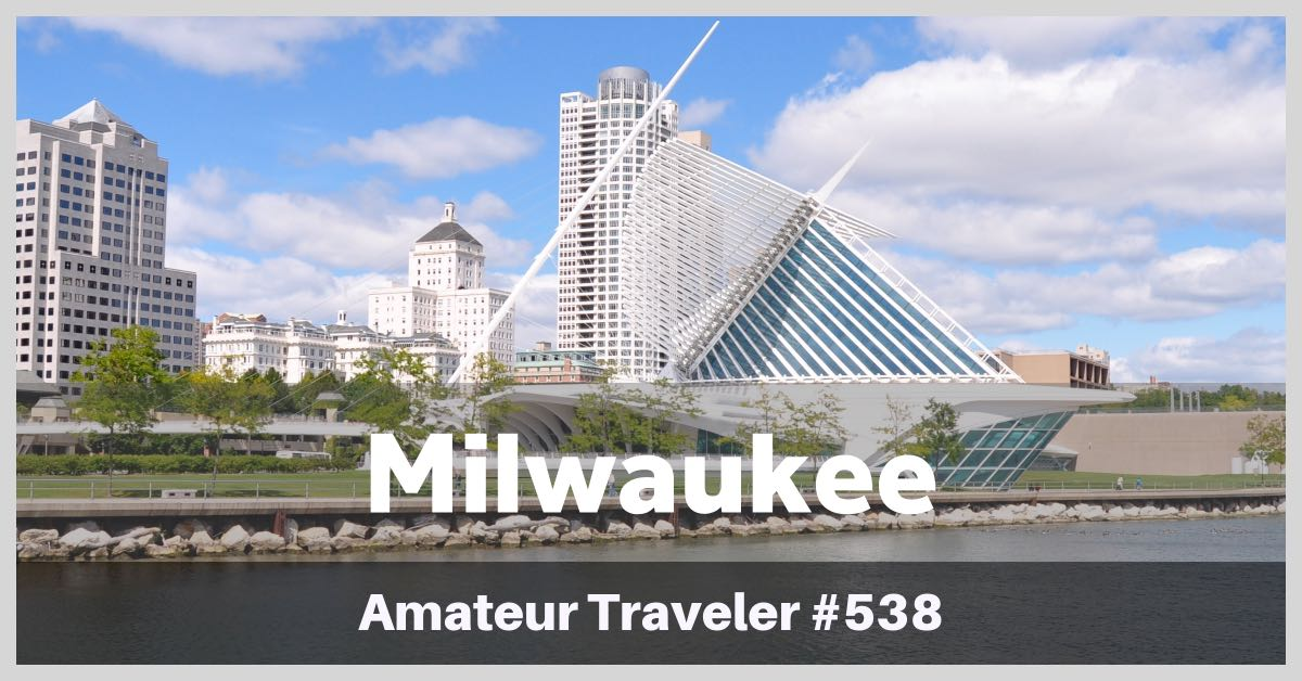 Travel to Milwaukee, Wisconsin - Episode 538