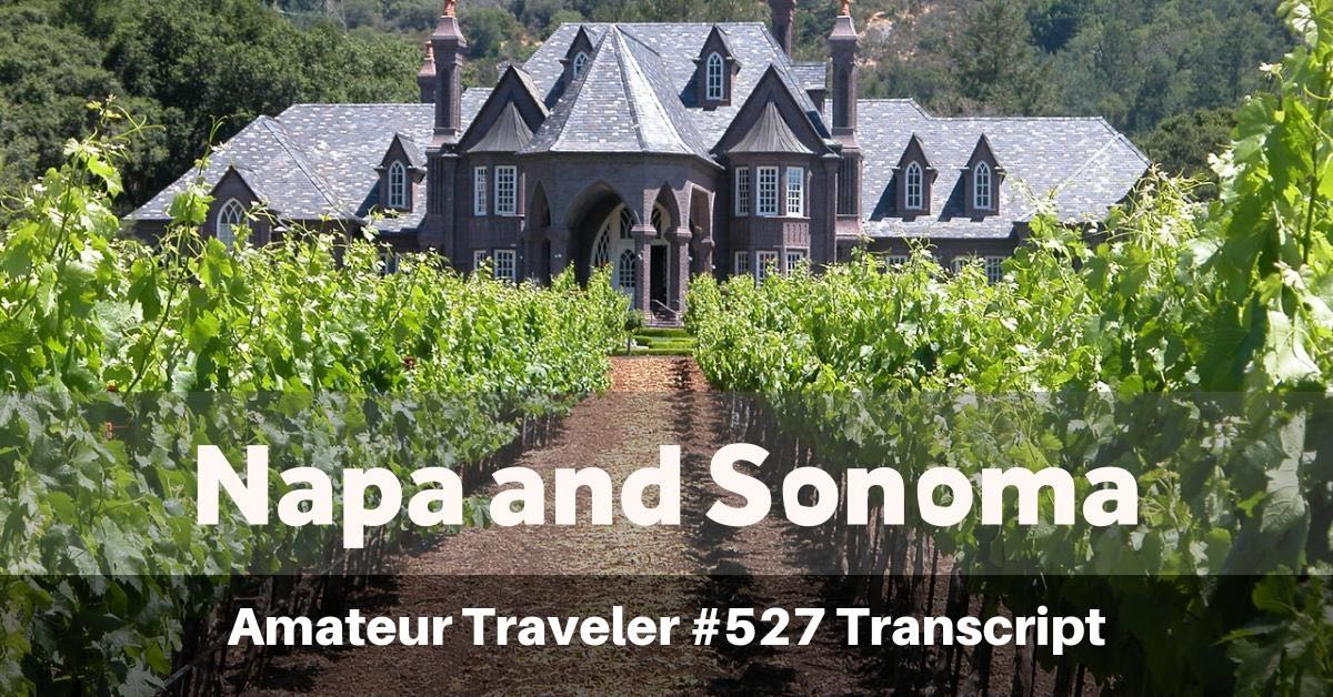 Travel to Napa and Sonoma, California (Podcast)