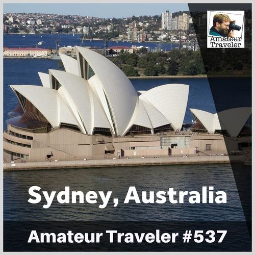 Travel to Sydney, Australia – Episode 537 Transcript