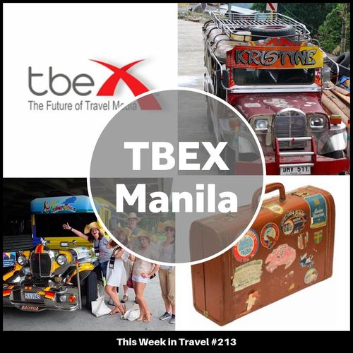 TBEX Asia Pacific Manila 2016 – This Week in Travel #213
