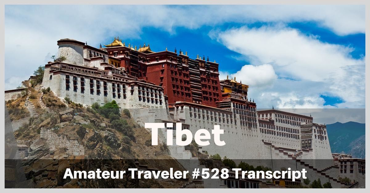 Travel to Tibet - Why you should go and what you should do, see and eat when you do. (Podcast)