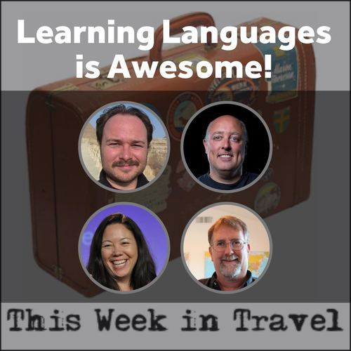 """Learning Languages is Awesome!"" – This Week in Travel #214"
