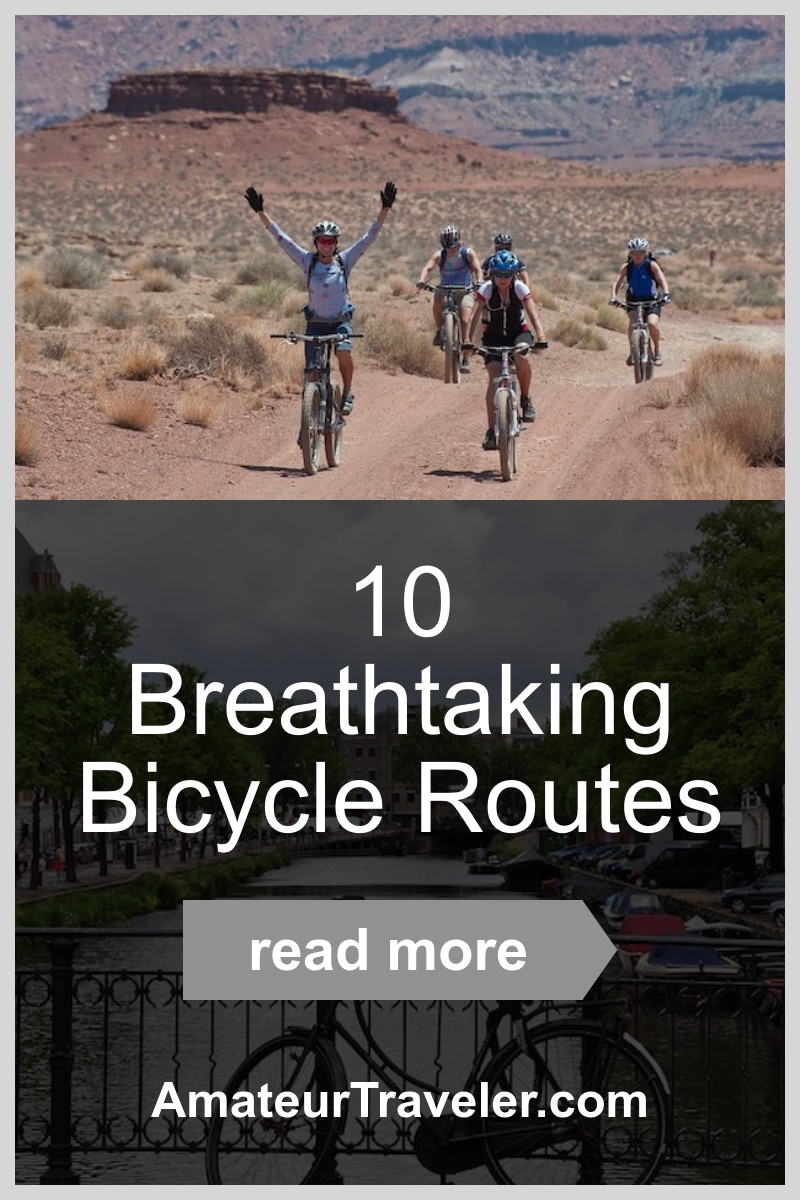 10 Breathtaking Bicycle Routes