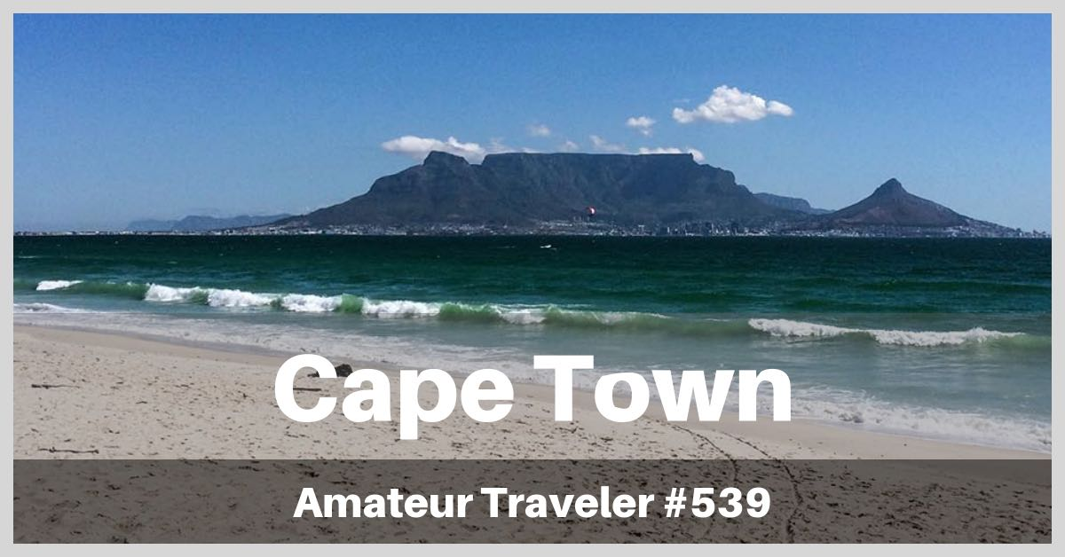 39 Things to See, Do, Eat or Drink in Capetown, South Africa (Podcast)