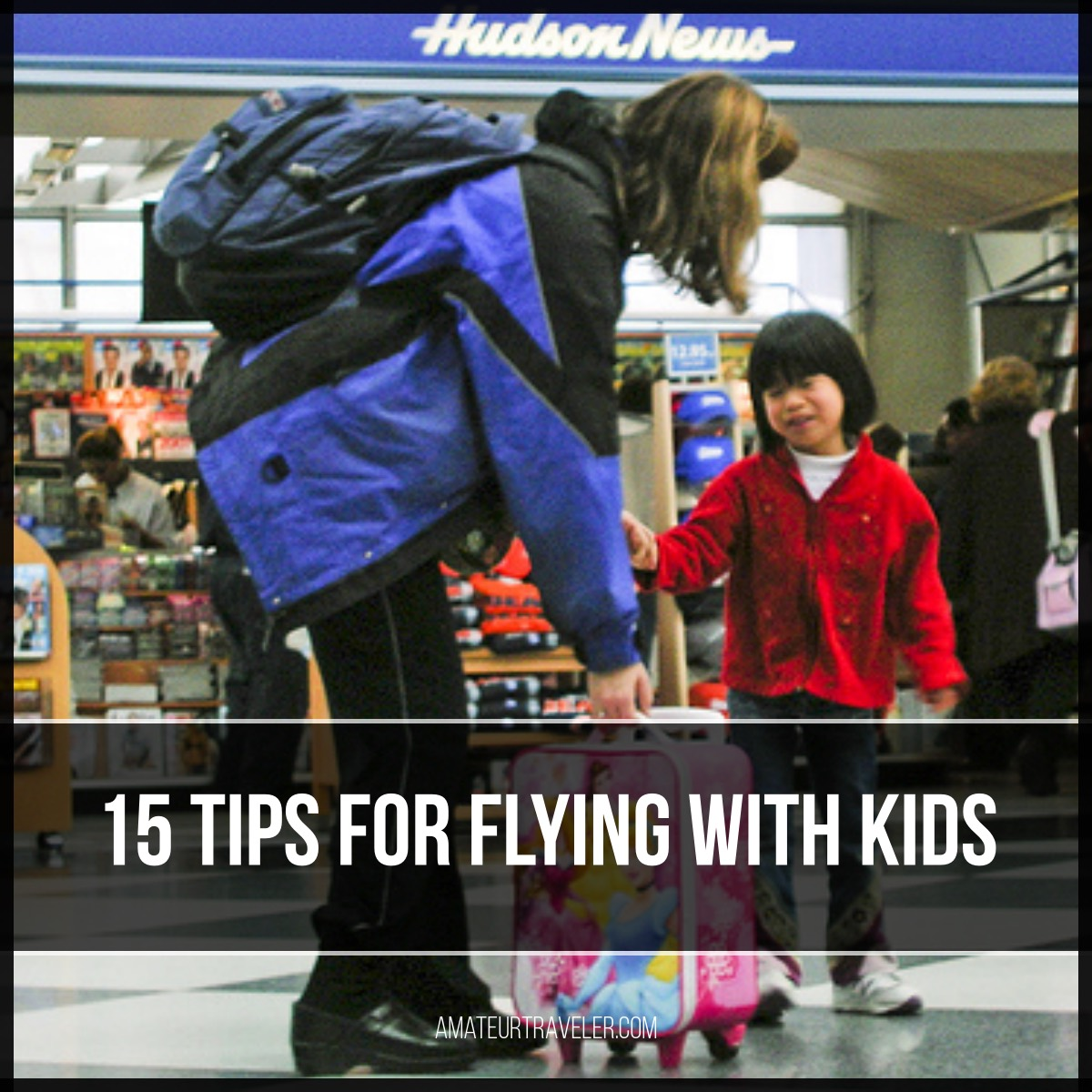 15 Tips for Flying With Kids