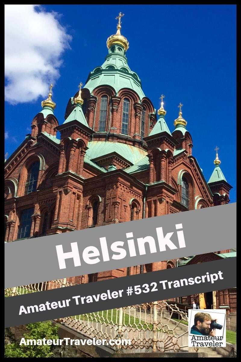Travel to Helsinki, Finland (podcast transcript)