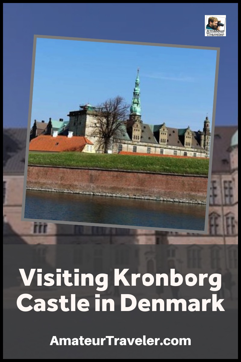 Visiting Kronborg Castle in Denmark