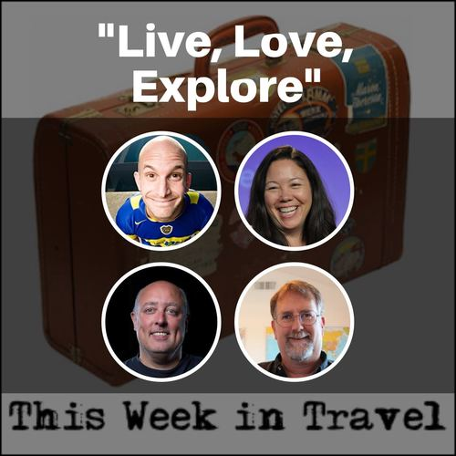 """Live, Love, Explore"" – This Week in Travel #215"