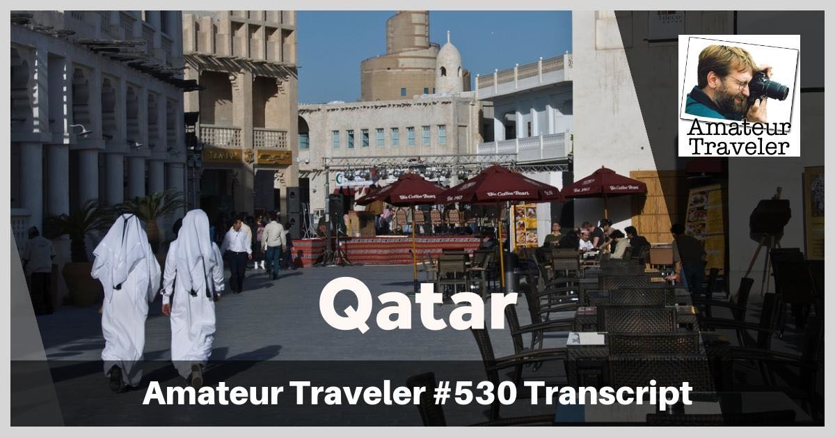 Travel to Qatar - What to do, see an eat in this middle eastern country (podcast transcript)