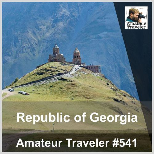 Travel to Republic of Georgia – Episode 541
