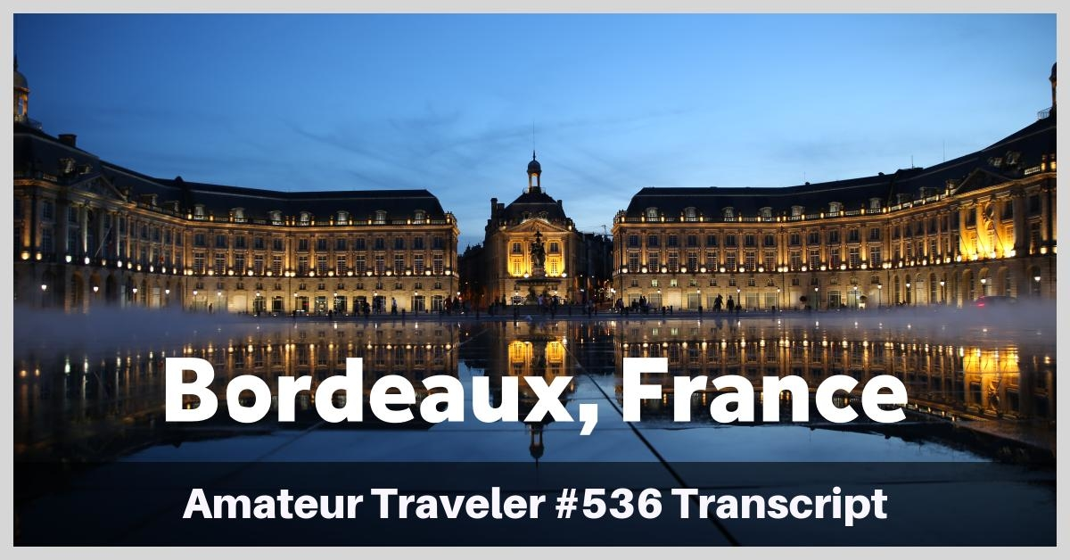Travel to Bordeaux, France – (podcast Transcript)
