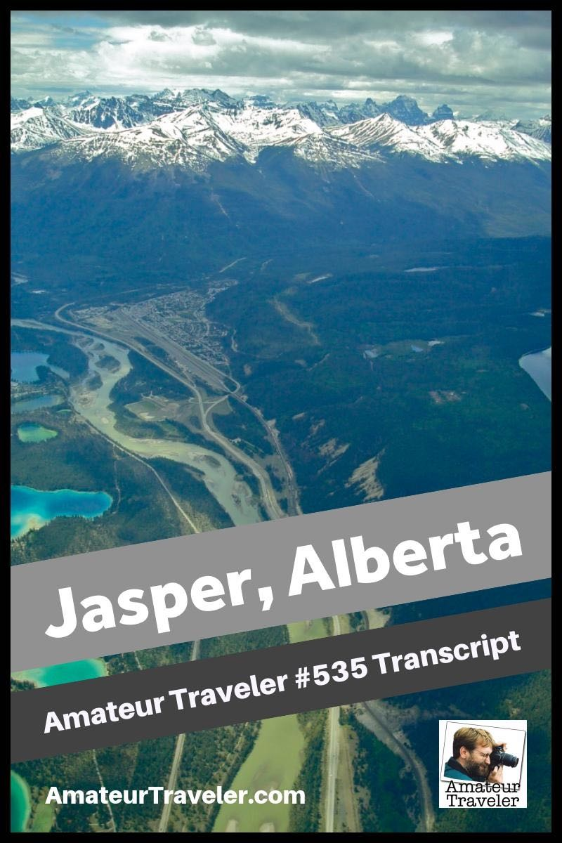 Travel to Jasper, Alberta – What to do and see (Podcast Transcript)