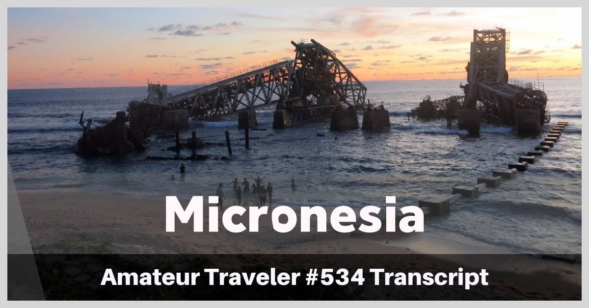 Travel to Micronesia (Kiribati, Tuvalu, Nauru) – Episode 534 Transcript