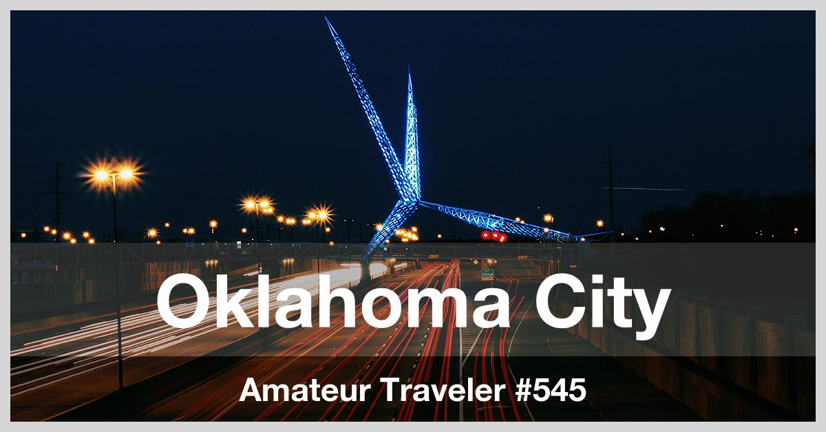 Travel to Oklahoma City - Episode 545