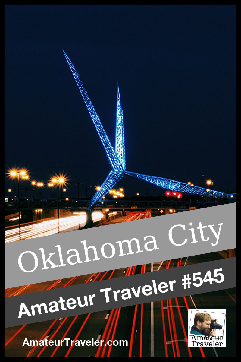 Travel to Oklahoma City - What to do, see and eat (Podcast)