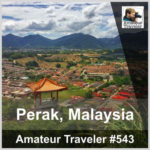 Travel to Perak, Malaysia – Episode 543