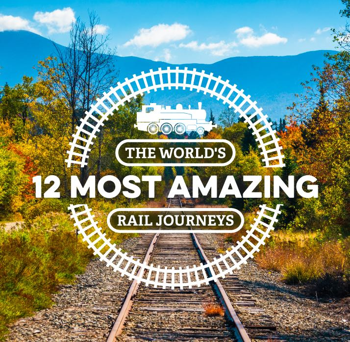 12 Rail Trips That Prove It's The Journey That Matters