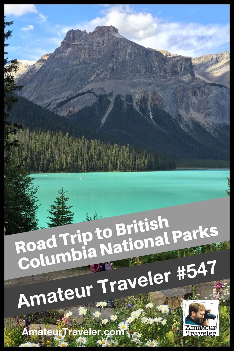 Road Trip to British Columbia National Parks: Yoho, Kootenay, Glacier, Mount Revelstoke