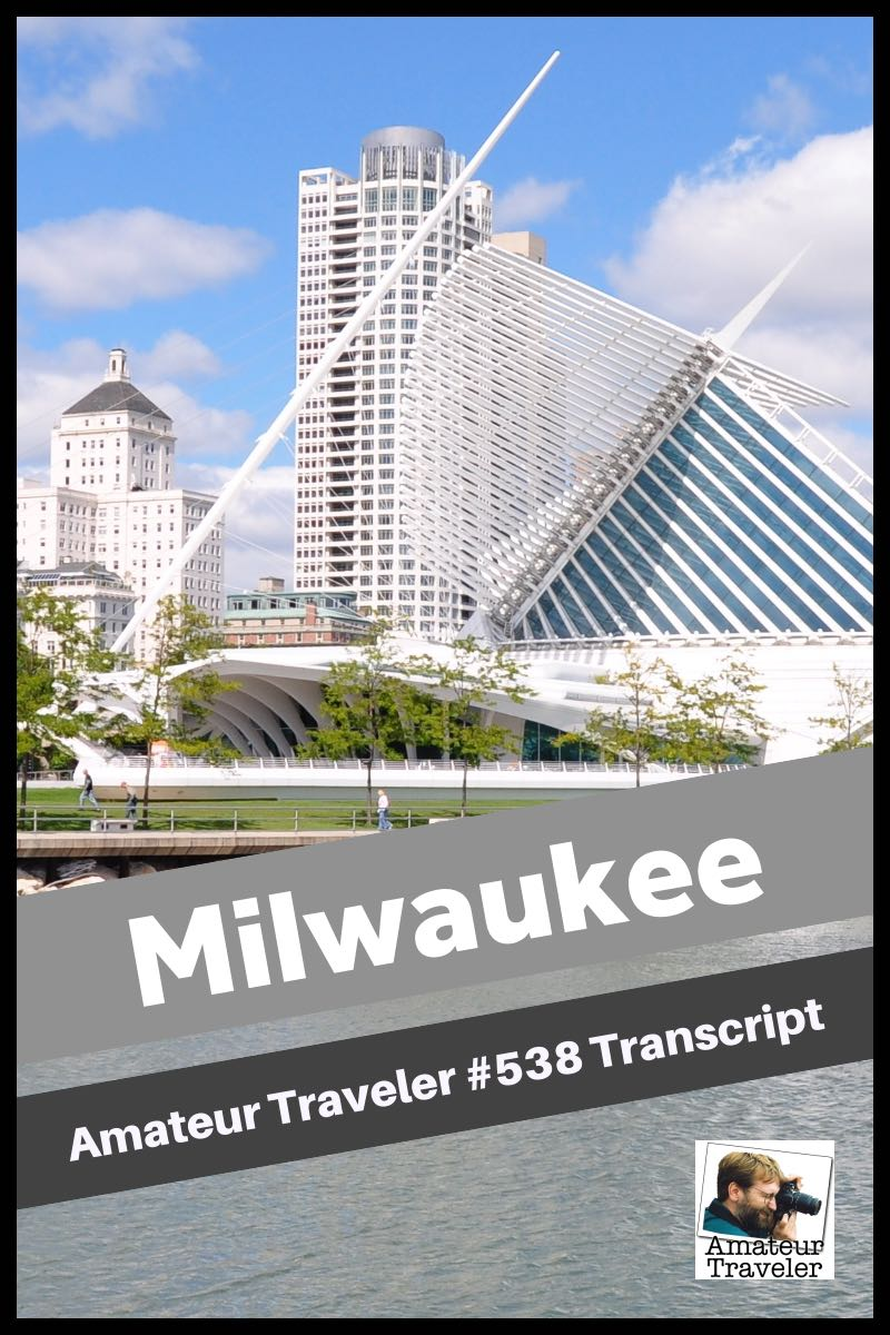 Travel to Milwaukee, Wisconsin – What to do, see and eat (podcast transcript)