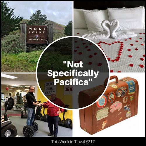 """Not Specifically Pacifica"" – This Week in Travel 217"
