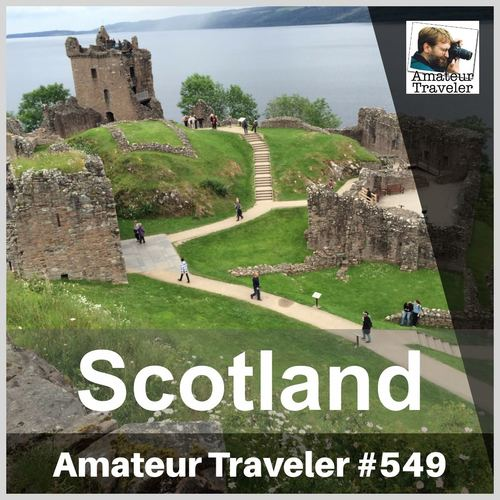 Travel to Scotland – Episode 549