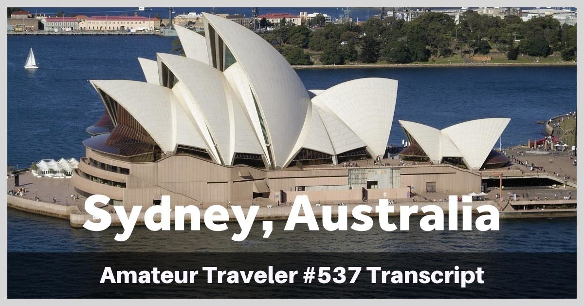 Travel to Sydney, Australia – Amateur Traveler #537 Transcript