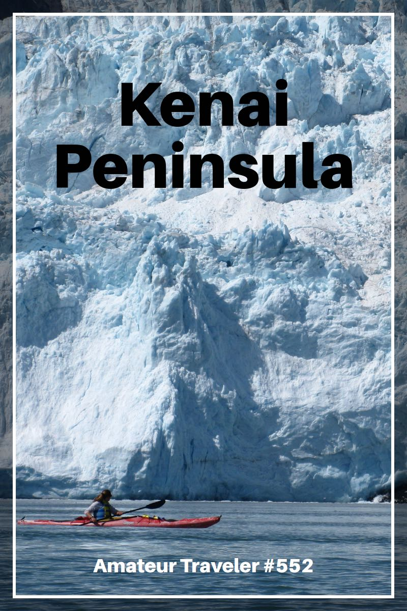 Travel to the Kenai Peninsula, Alaska - One Week Itinerary (Podcast)