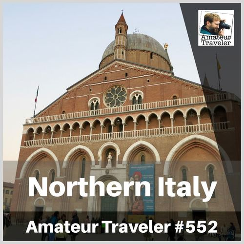 Travel to Northern Italy (Mantua, Verona, Padua) – Episode 552