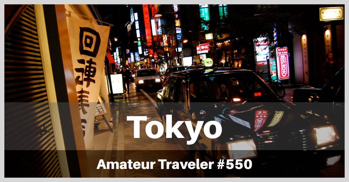 Travel to Tokyo, Japan - Episode 550