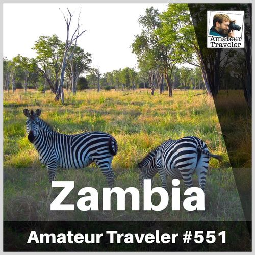 Travel to Zambia – Episode 551