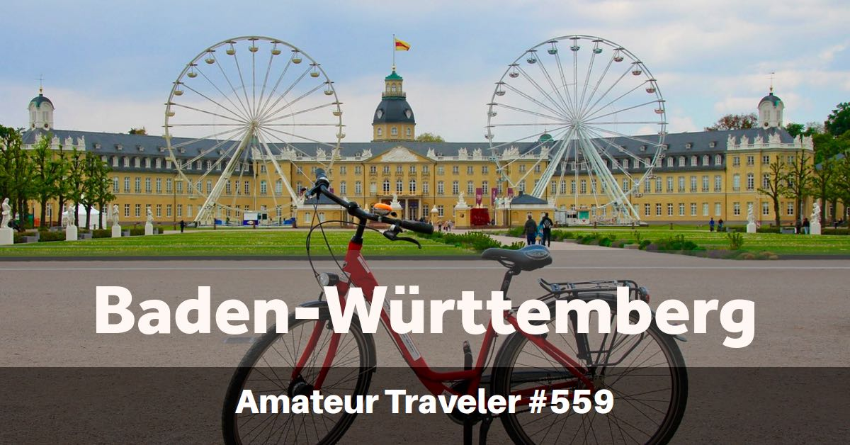 Travel to Baden-Württemberg in Germany - Episode 559
