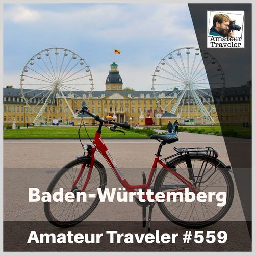 Travel to Baden-Württemberg in Germany – Episode 559