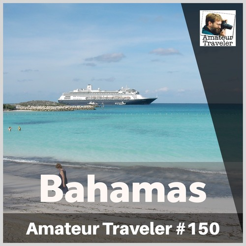 Travel to the Bahamas – Episode 150