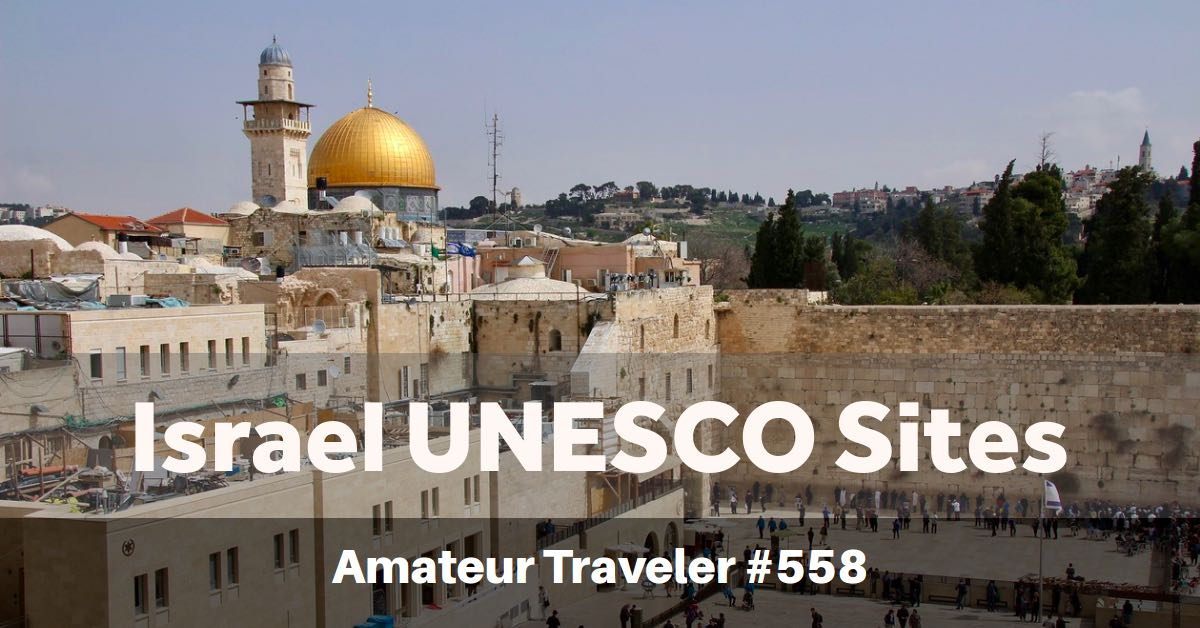 UNESCO World Heritage Sites of Israel and Palestine (Podcast)