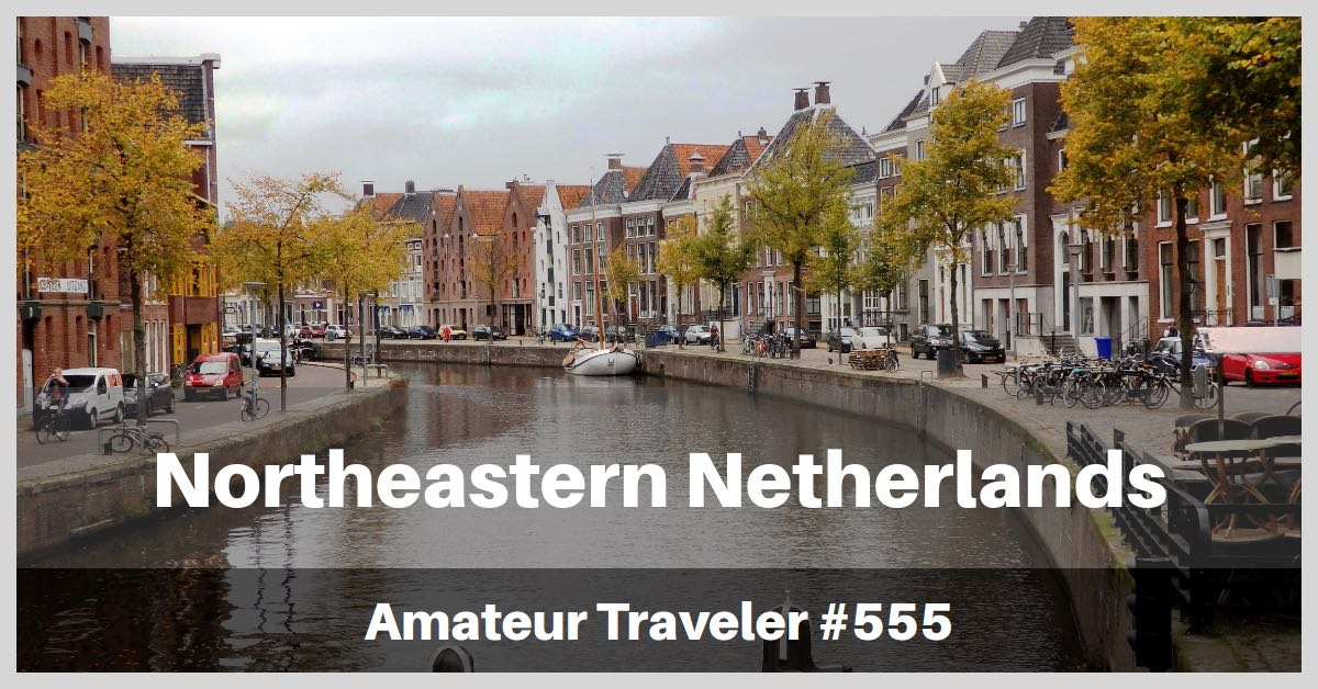 Travel to Northeastern Netherlands - Episode 555
