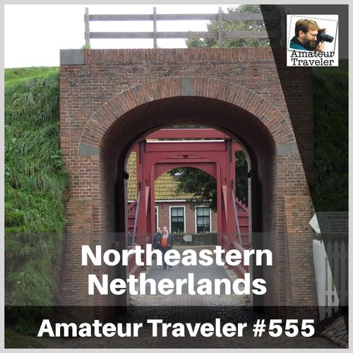 Travel to Northeastern Netherlands – Episode 555