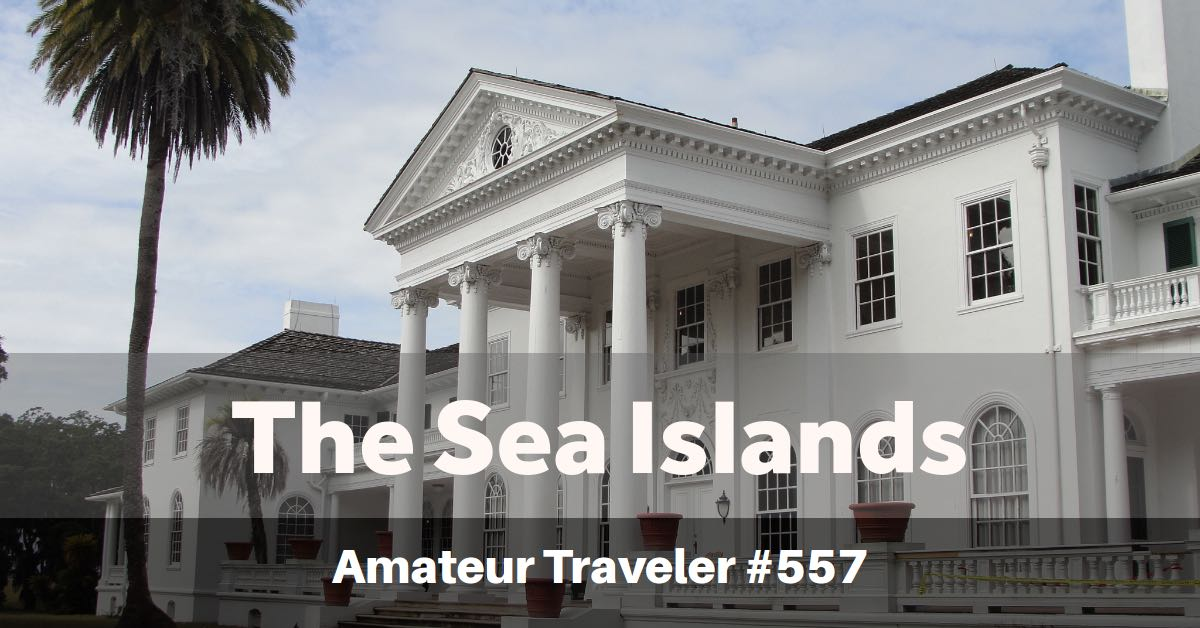 Travel to the Sea Islands of Georgia and South Carolina - Episode 557